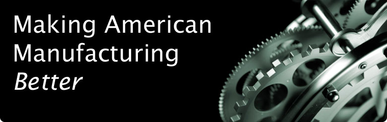 Making American Manufacturing Better